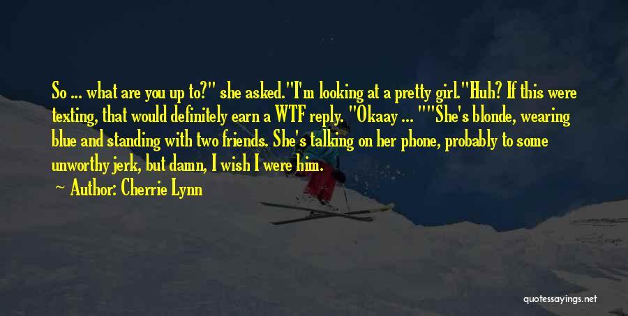 A Pretty Girl Quotes By Cherrie Lynn