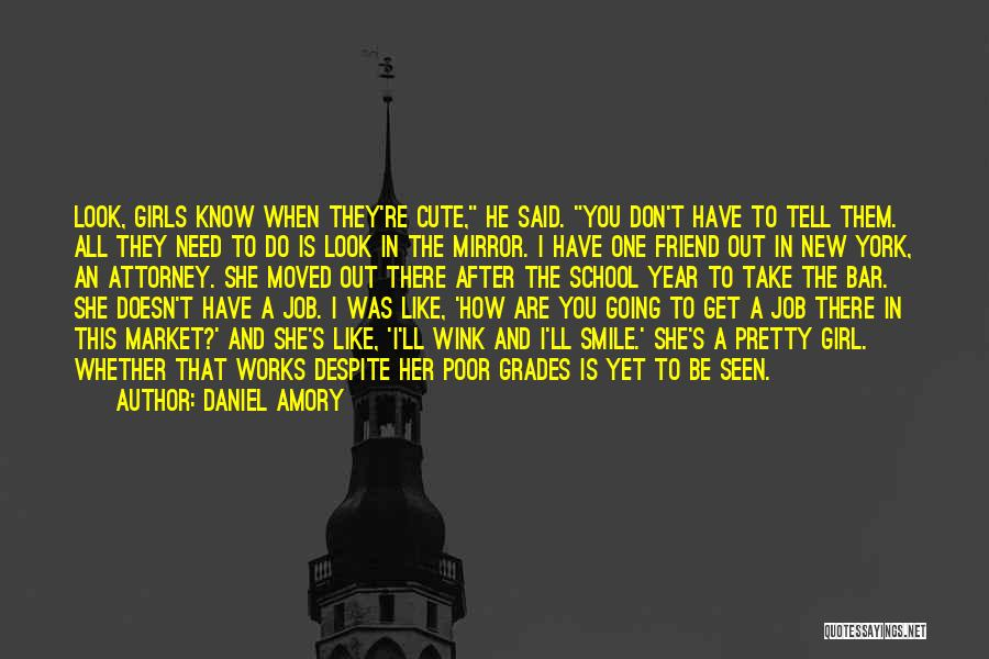 A Pretty Girl Quotes By Daniel Amory