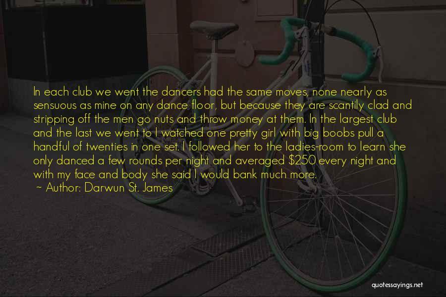 A Pretty Girl Quotes By Darwun St. James