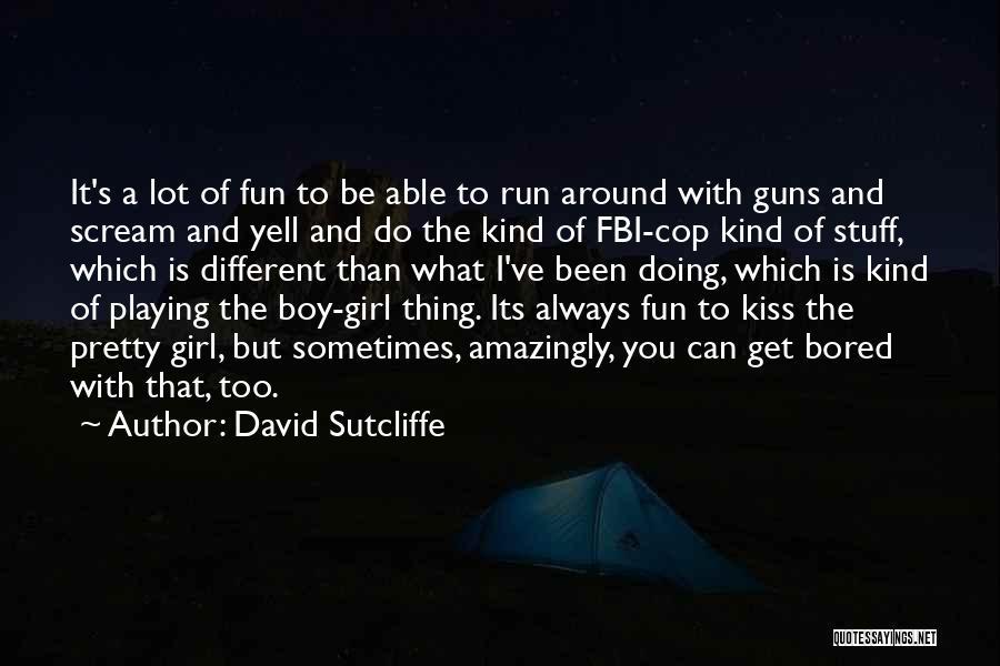 A Pretty Girl Quotes By David Sutcliffe