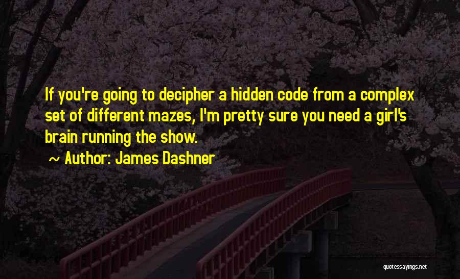 A Pretty Girl Quotes By James Dashner