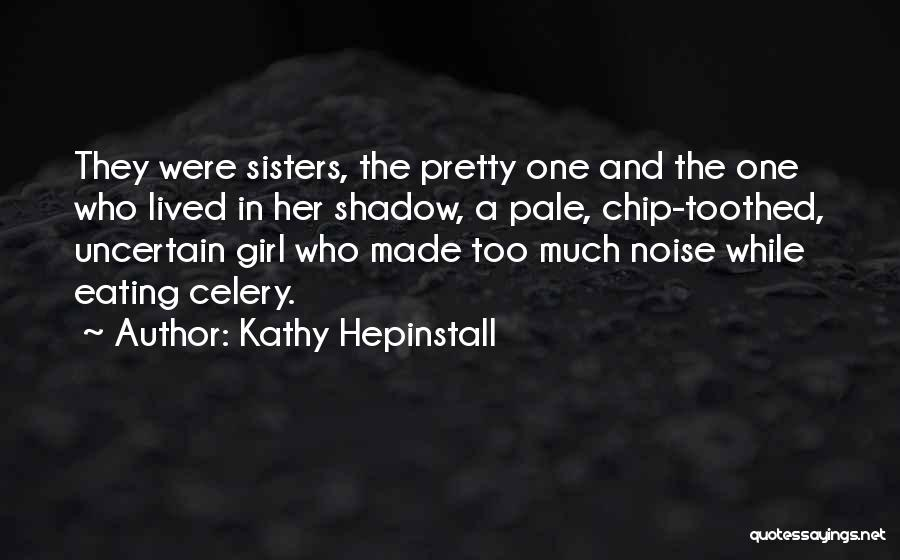 A Pretty Girl Quotes By Kathy Hepinstall