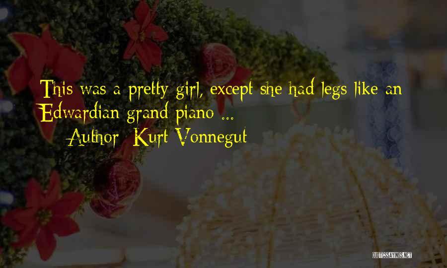 A Pretty Girl Quotes By Kurt Vonnegut