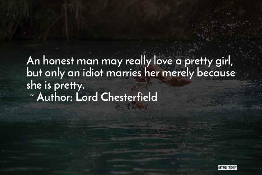 A Pretty Girl Quotes By Lord Chesterfield