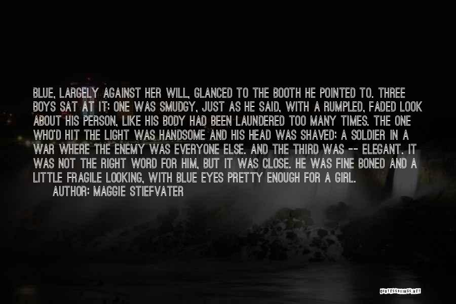 A Pretty Girl Quotes By Maggie Stiefvater