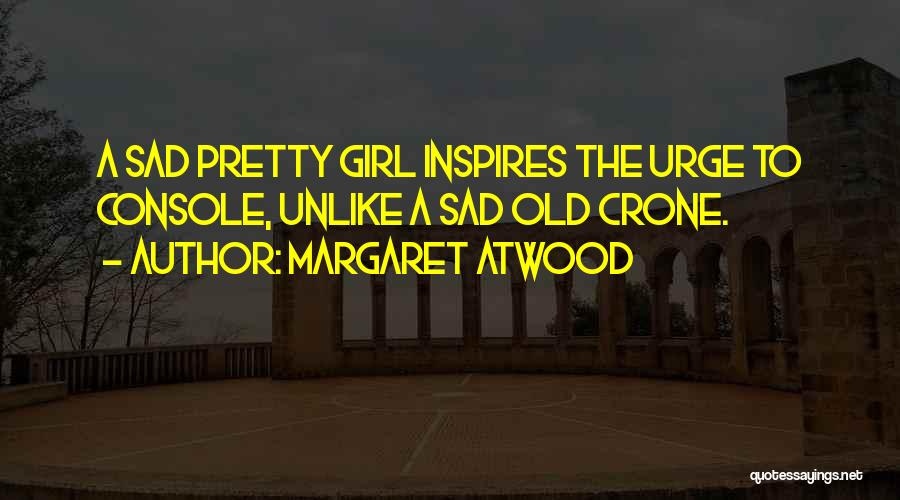 A Pretty Girl Quotes By Margaret Atwood