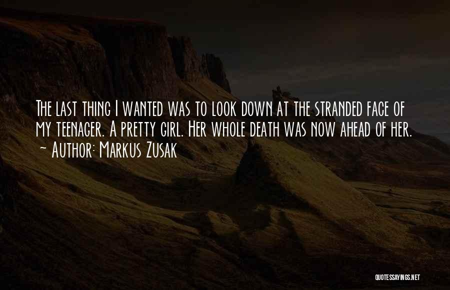 A Pretty Girl Quotes By Markus Zusak