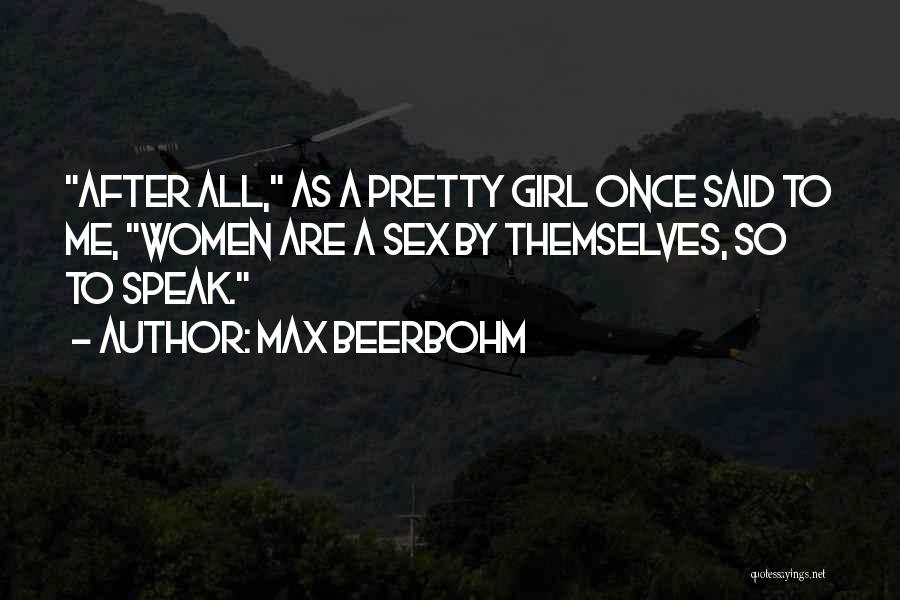 A Pretty Girl Quotes By Max Beerbohm