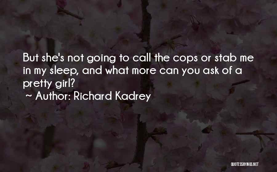 A Pretty Girl Quotes By Richard Kadrey