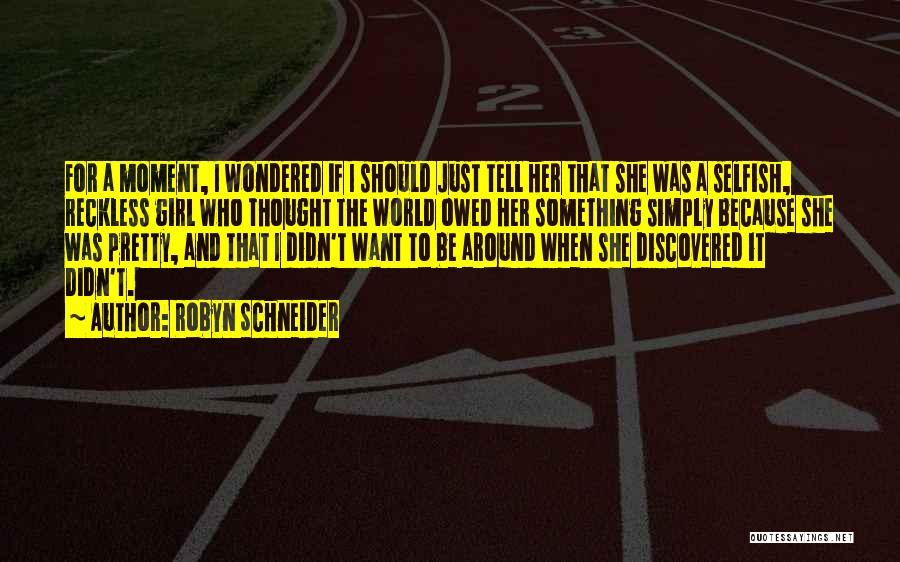 A Pretty Girl Quotes By Robyn Schneider