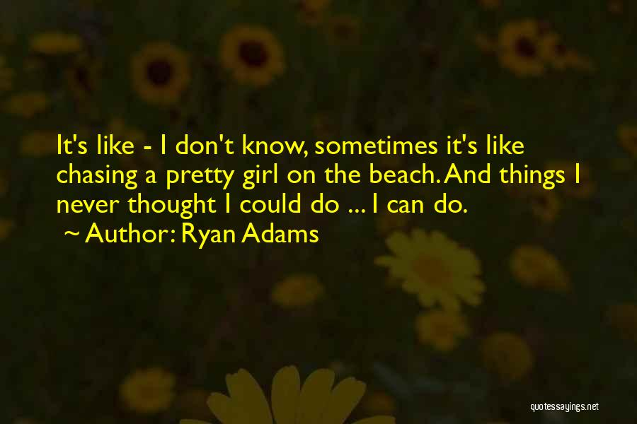 A Pretty Girl Quotes By Ryan Adams