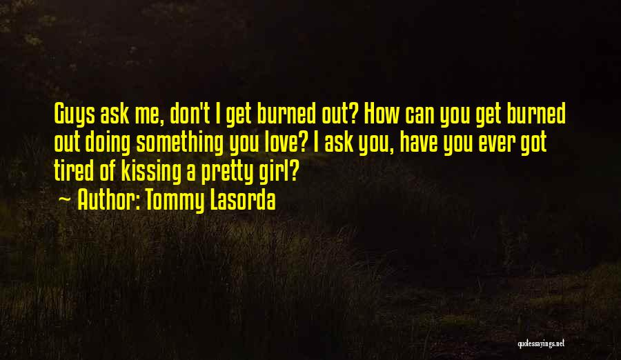 A Pretty Girl Quotes By Tommy Lasorda