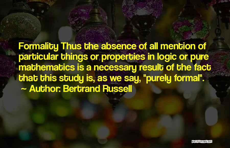 A Pure Formality Quotes By Bertrand Russell