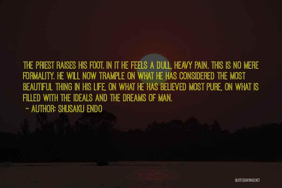 A Pure Formality Quotes By Shusaku Endo