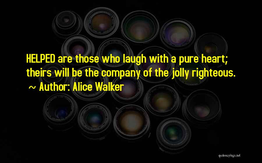A Pure Heart Quotes By Alice Walker