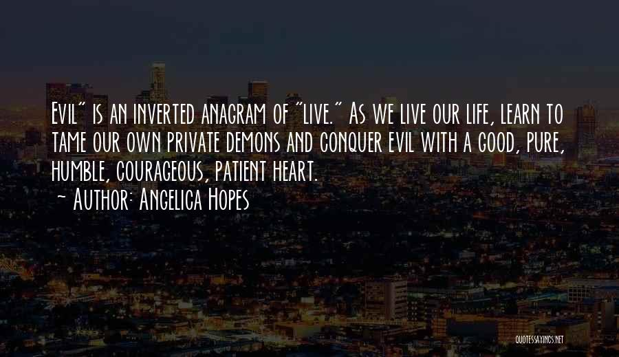 A Pure Heart Quotes By Angelica Hopes