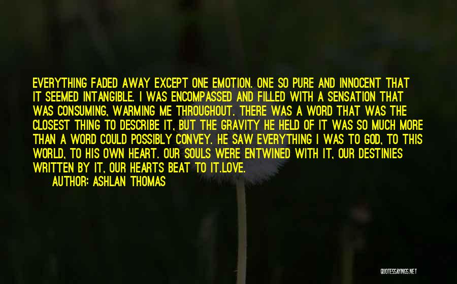 A Pure Heart Quotes By Ashlan Thomas