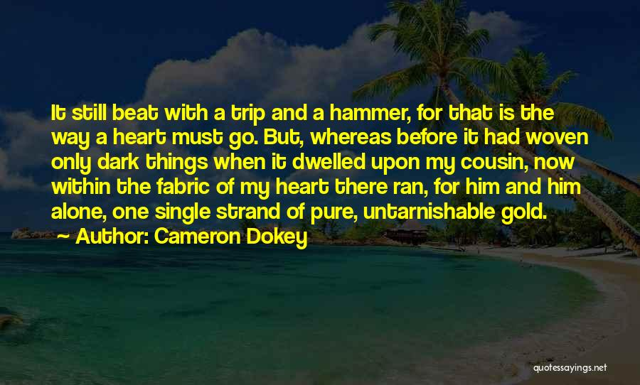 A Pure Heart Quotes By Cameron Dokey