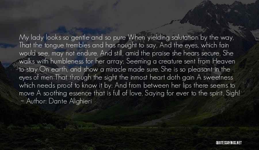 A Pure Heart Quotes By Dante Alighieri