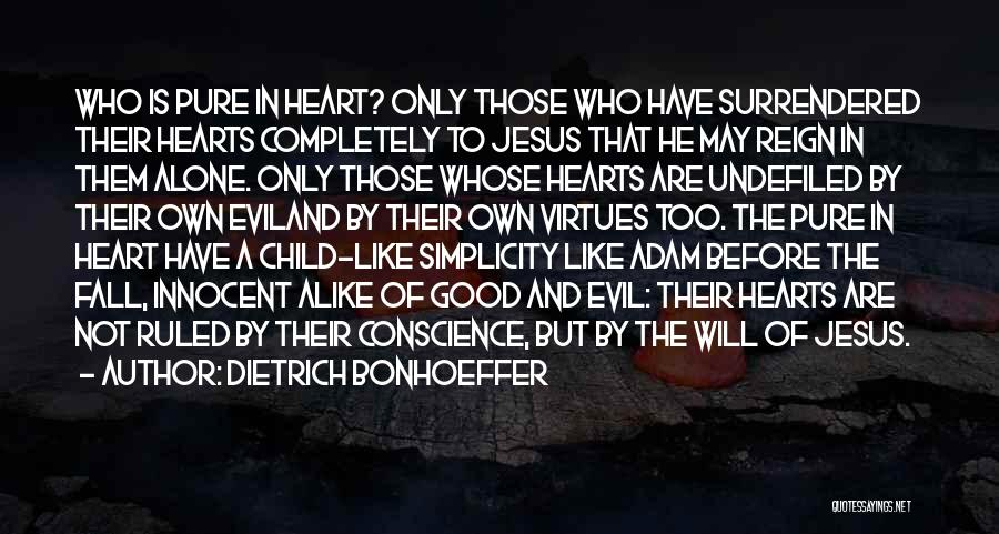 A Pure Heart Quotes By Dietrich Bonhoeffer