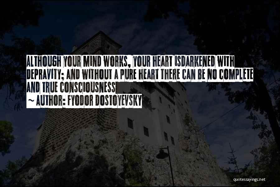 A Pure Heart Quotes By Fyodor Dostoyevsky