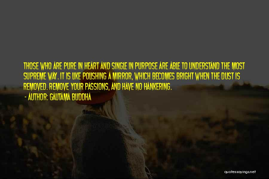 A Pure Heart Quotes By Gautama Buddha