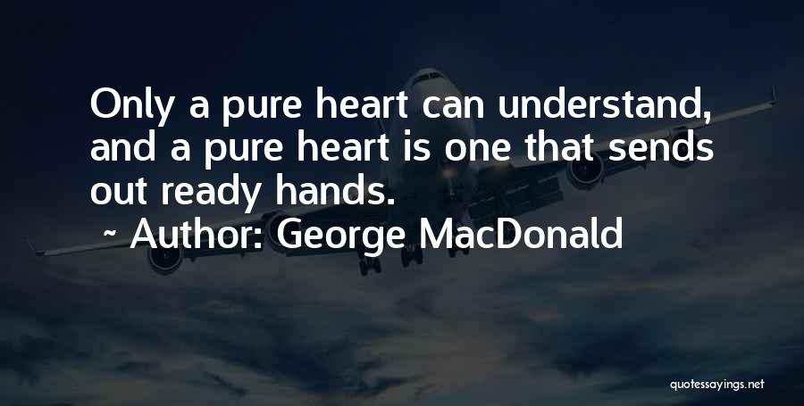 A Pure Heart Quotes By George MacDonald