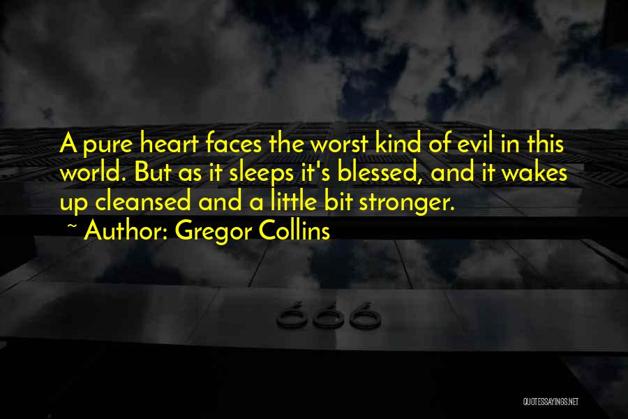 A Pure Heart Quotes By Gregor Collins