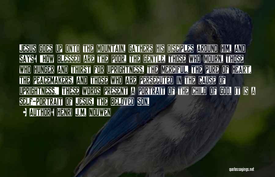A Pure Heart Quotes By Henri J.M. Nouwen