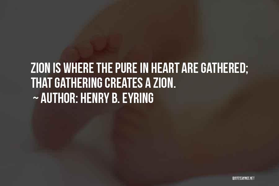 A Pure Heart Quotes By Henry B. Eyring