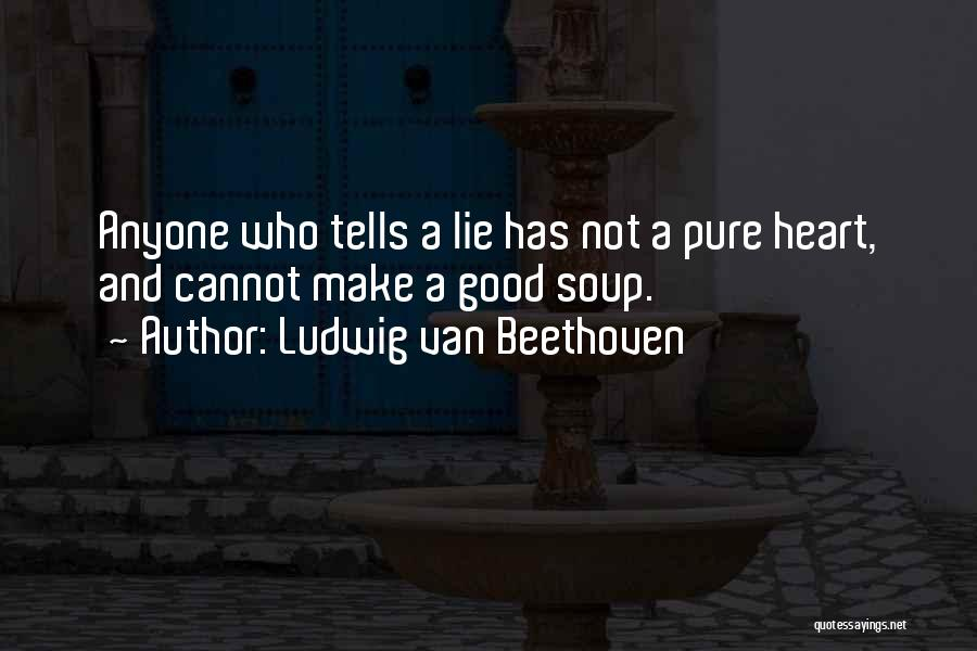 A Pure Heart Quotes By Ludwig Van Beethoven