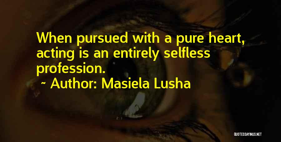 A Pure Heart Quotes By Masiela Lusha