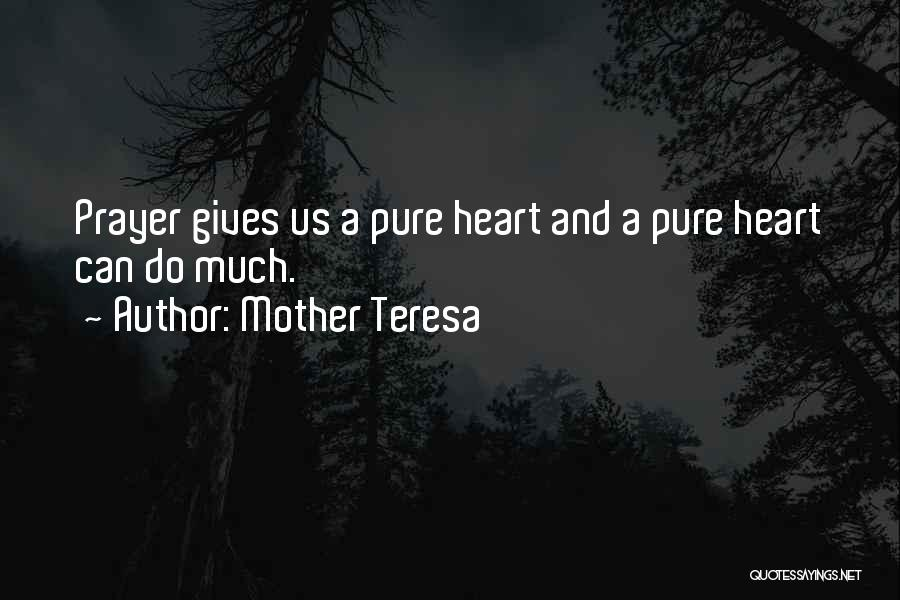 A Pure Heart Quotes By Mother Teresa