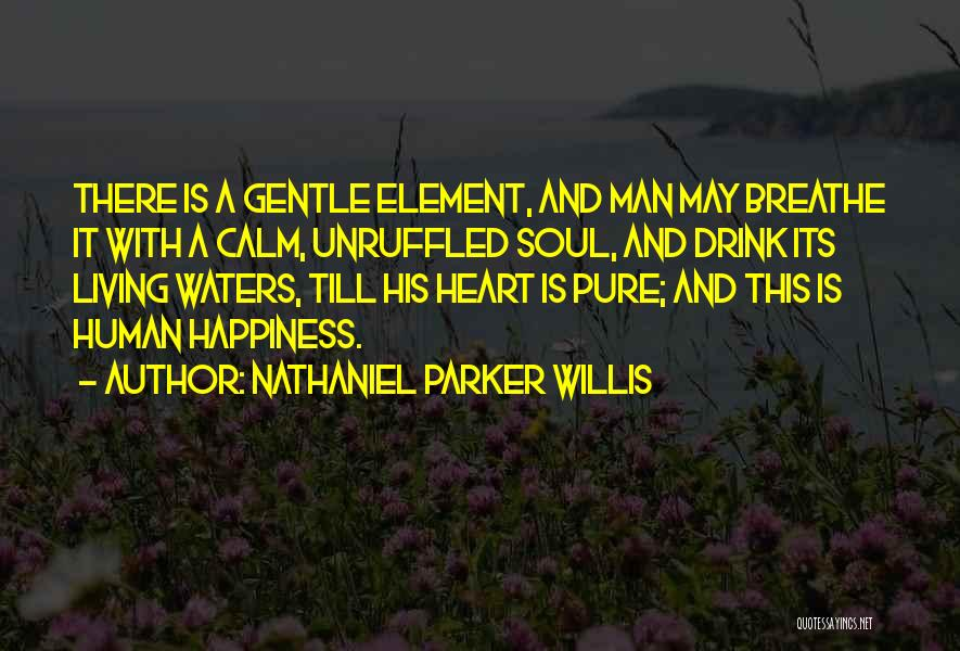 A Pure Heart Quotes By Nathaniel Parker Willis