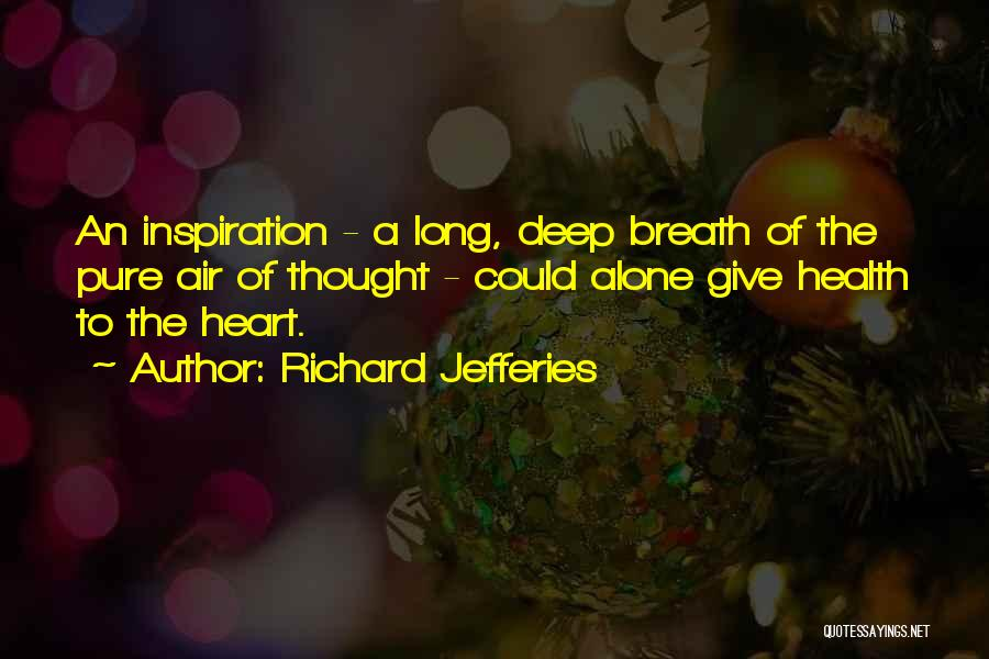 A Pure Heart Quotes By Richard Jefferies