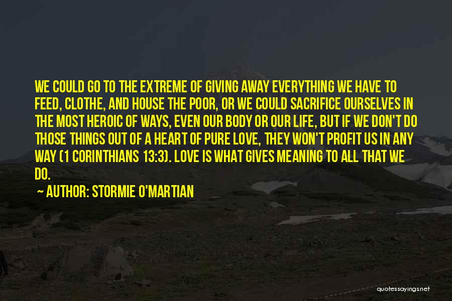 A Pure Heart Quotes By Stormie O'martian