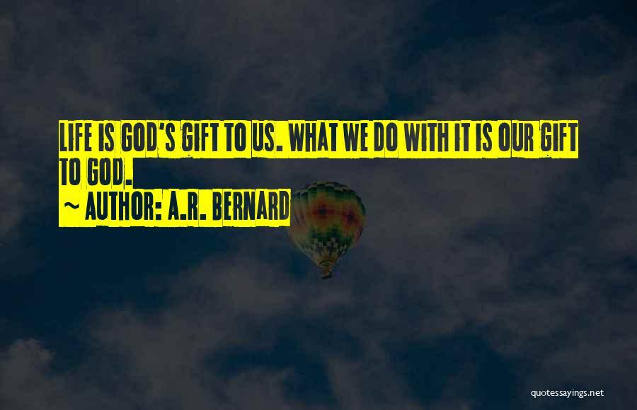 A.R. Bernard Quotes 1646114