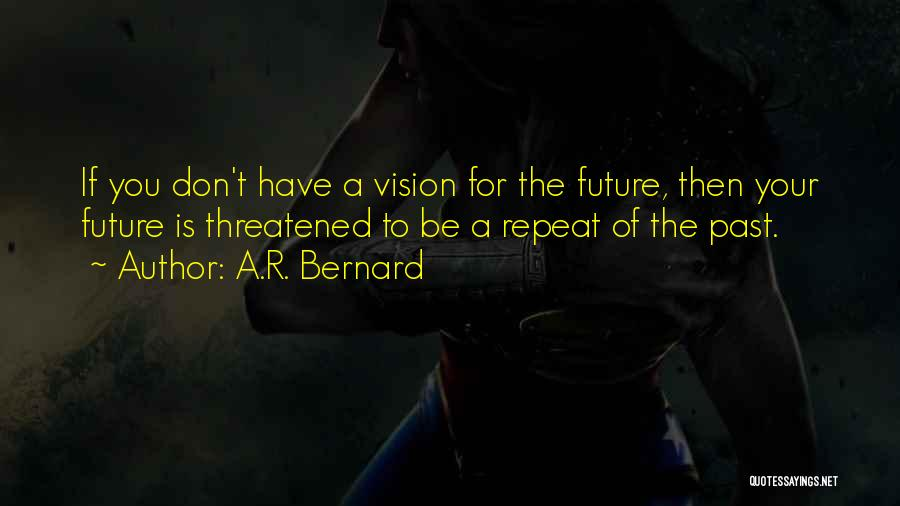 A.R. Bernard Quotes 174896