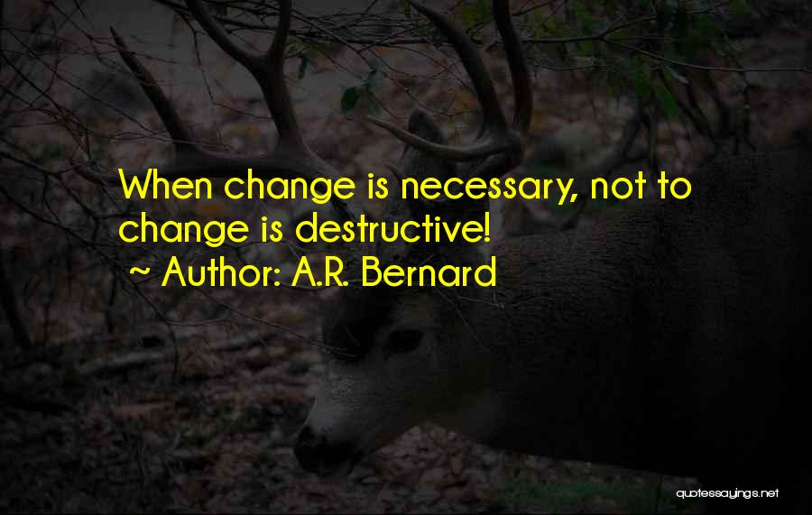 A.R. Bernard Quotes 235260