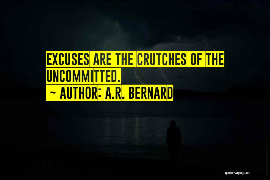 A.R. Bernard Quotes 913788