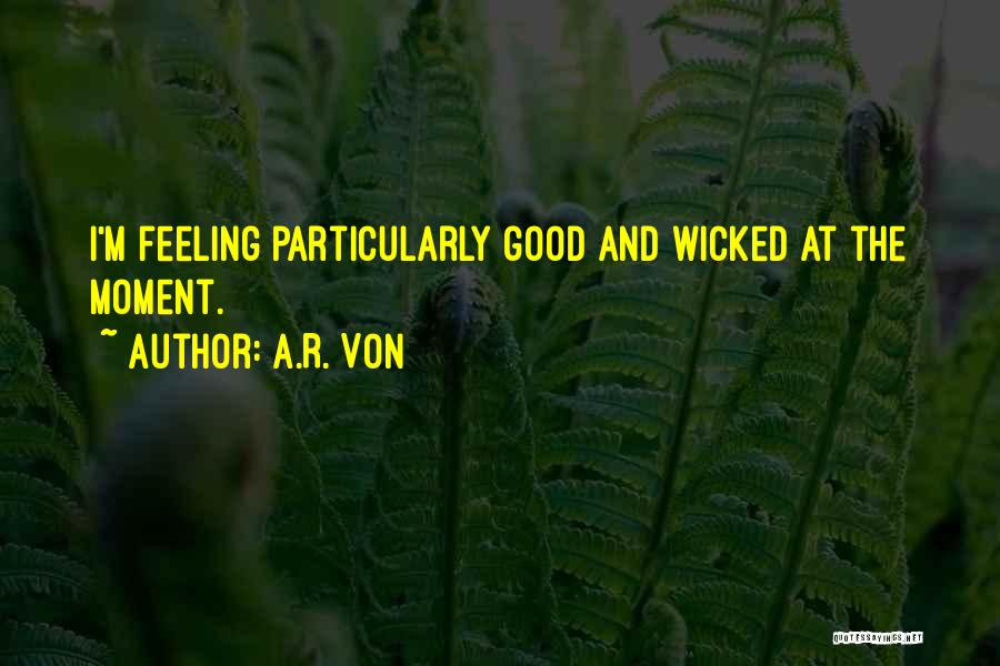 A.R. Von Quotes 1360656