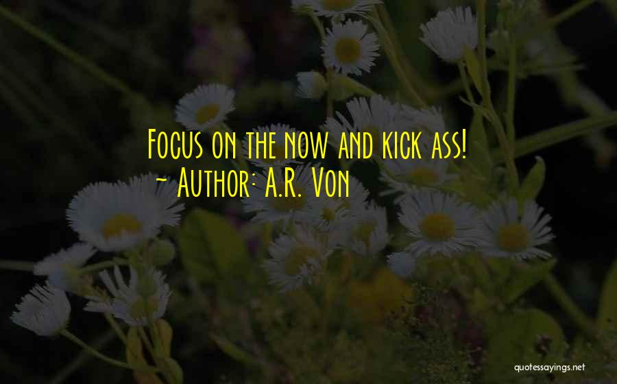 A.R. Von Quotes 1416474