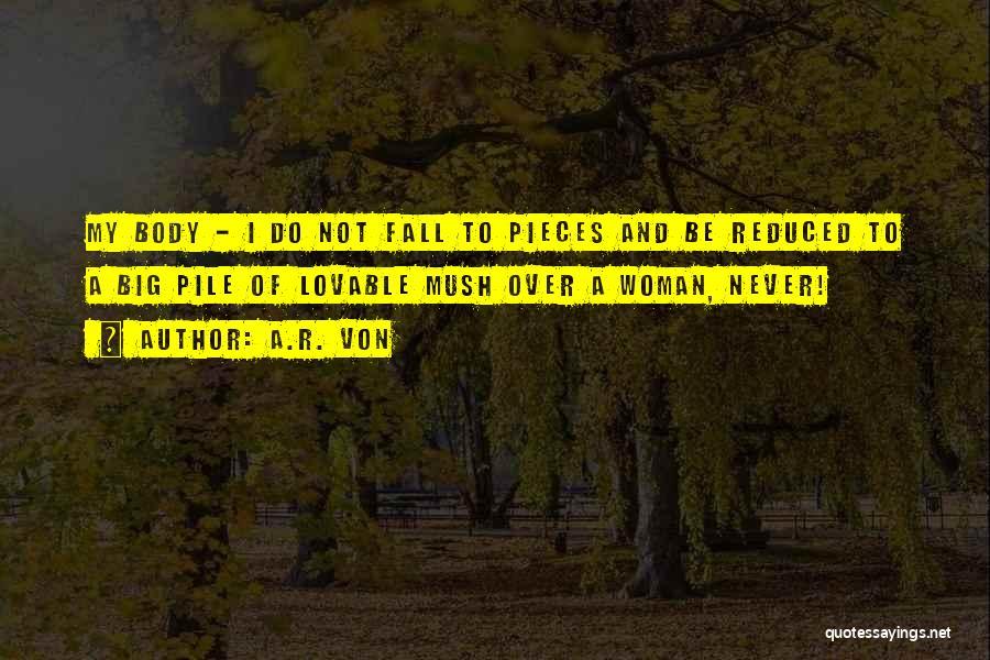 A.R. Von Quotes 1594598