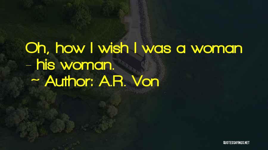 A.R. Von Quotes 755762