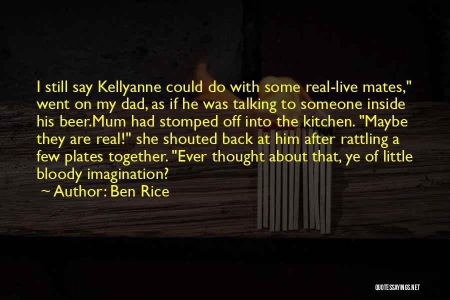 A Real Dad Quotes By Ben Rice