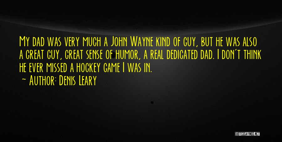 A Real Dad Quotes By Denis Leary