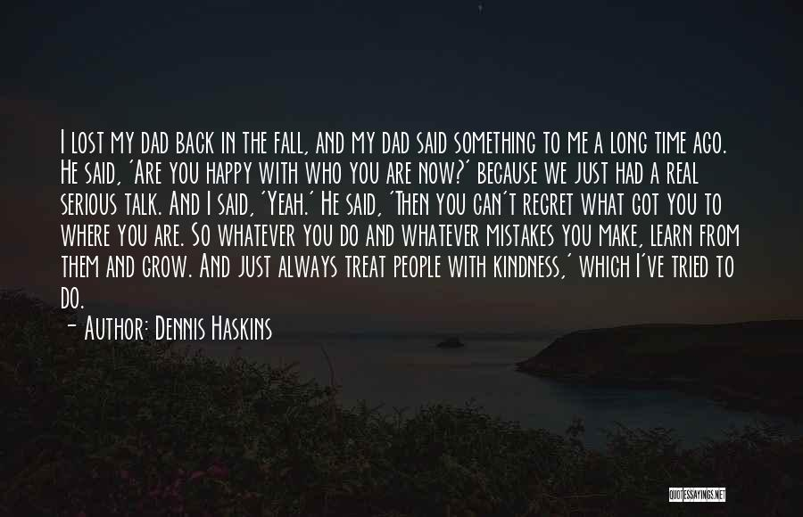 A Real Dad Quotes By Dennis Haskins