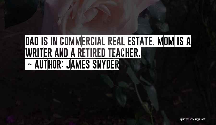 A Real Dad Quotes By James Snyder