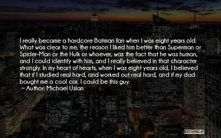 A Real Dad Quotes By Michael Uslan