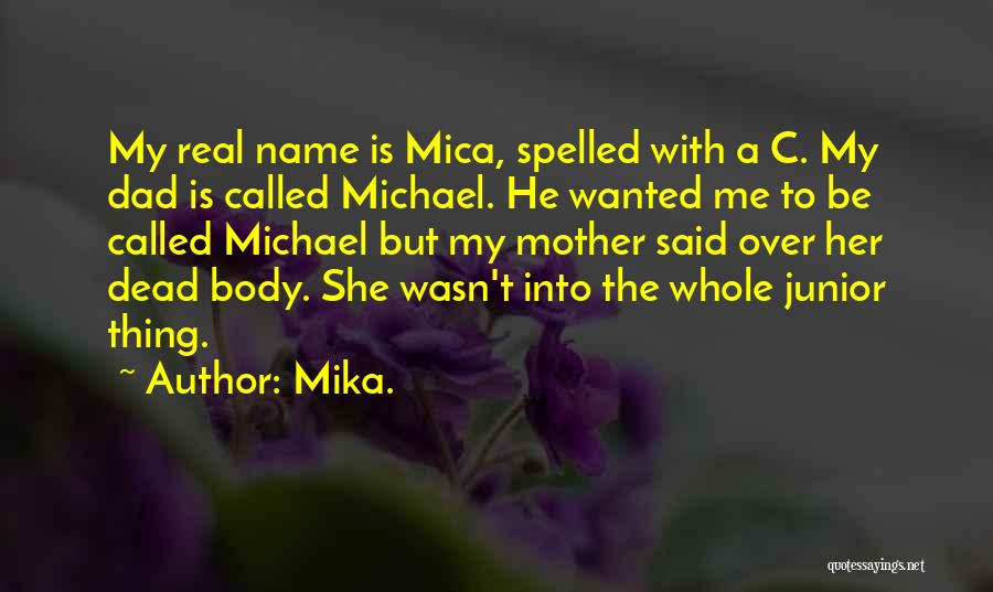 A Real Dad Quotes By Mika.
